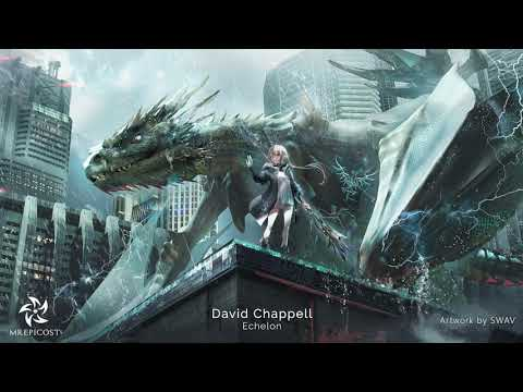 """Most Heroic Epic Music Ever: """"Echelon"""" by David Chappell"""