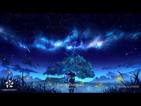 """Most Powerful Epic Music Ever: """"In the Heart of Stars"""" by David Chappell"""