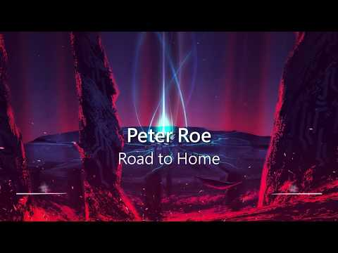 World's Most Epic Music: Road to Home by Peter Roe