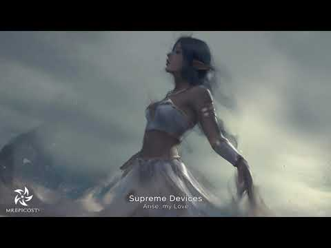 Arise, my Love by Supreme Devices | Most Powerful Epic Vocal Orchestral Music