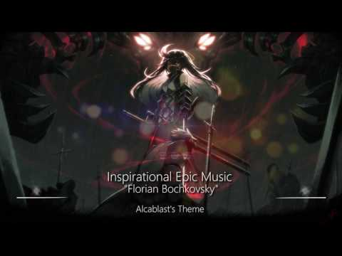 World's Most Epic Music: Alcablast's Theme (Inspirational Epic Music)