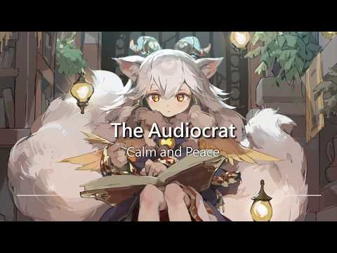 World's Most Emotional Music: Calm and Peace by The Audiocrat