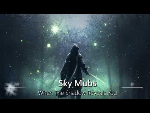 World's Most Epic Music: When The Shadow Reveals You (Sky Mubs)